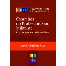Caminhos do Protestantismo Militante
