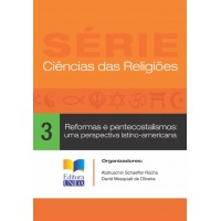 Reformas e Pentecostalismos: uma perspectiva latino-americana